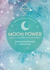 Merilyn Keskula - Moon Power - Empowerment through cyclical living.