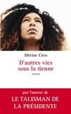 Mérine Céco et Corinne MENCÉ-CASTER - D'autres vies sous la tienne.