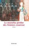 Mérine Céco - La mazurka perdue des femmes-couresse.