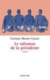 Mérine Céco - Le talisman de la présidente.