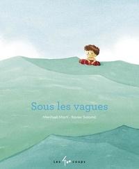 Meritxell Mart et Xavier Salom - Sous les vagues.
