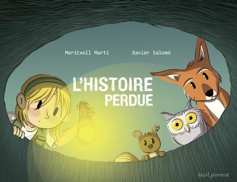 Meritxell Marti et Xavier Salomó - L'histoire perdue.