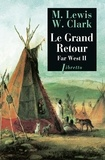 Meriwether Lewis et William Clark - Far West - Tome 2, Le grand retour.