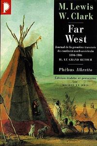 Meriwether Lewis et William Clark - Far West - Tome 2, Le grand retour.