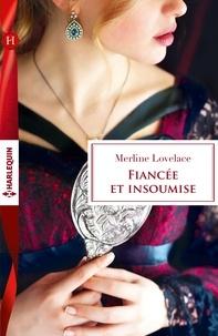Merline Lovelace - Fiancée et insoumise.
