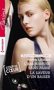 Merline Lovelace - L'amoureuse sans passé - La saveur d'un baiser - Série Le journal intime d'une héritière.