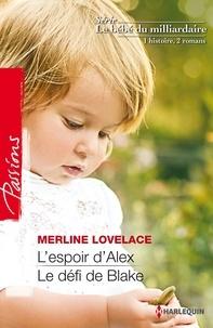 Merline Lovelace - L'espoir d'Alex - Le défi de Blake - T 1&2 - Le bébé du milliardaire.