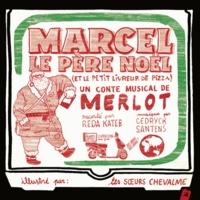 Merlot - Marcel le père Noël (et le petit livreur de pizza). 1 CD audio