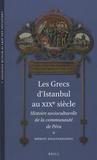 Méropi Anastassiadou-Dumont - Les Grecs d'Istanbul au XIXe siècle - Histoire socioculturelle de la communauté de Péra.