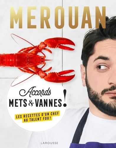 Merouan Bounekraf - Merouan - Accords mets & vannes ! Les recettes d'un chef au talent fou !.