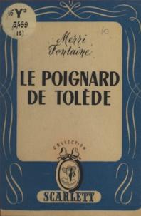 Merri Fontaine - Le poignard de Tolède.