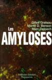Merrill-D Benson et Marc Delpech - Les amyloses.