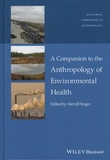 Merrill Singer - A Companion to the Anthropology of Environmental Health.