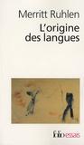 Merritt Ruhlen - L'origine des langues - Sur les traces de la langue mère.