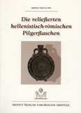 Mervat Seif El-Din - Die reliefierten hellinistisch-römischen Pilgerflaschen.
