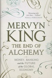Mervyn King - The End of Alchemy - Money, Banking and the Future of the Global Economy.