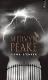 Mervyn Peake - La trilogie de Gormenghast Tome 1 : Titus d'enfer.