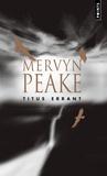 Mervyn Peake - La trilogie de Gormenghast Tome 3 : Titus errant.