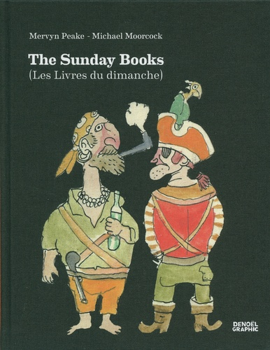 Mervyn Peake et Michael Moorcock - The Sunday Books - (Les Livres du dimanche).