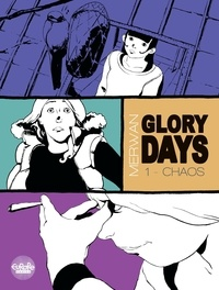 Merwan - Glory Days - Tome 1 - Chaos.