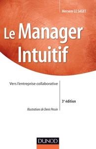 Meryem Le Saget - Le manager intuitif - Vers l'entreprise collaborative.