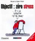Meryem Le Saget - Objectif : zéro stress - 38 Nouvelles chroniques illustrées !.