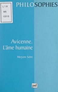Meryem Sebti et Ali Benmaklouf - Avicenne - L'âme humaine.