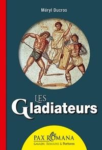 Méryl Ducros - Les gladiateurs.