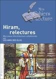 Mes Cahiers de Lecture - Hiram, relectures - Morceaux d'Architecture collationnés par les amis des élus.