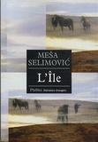 Mesa Selimovic - L'île.