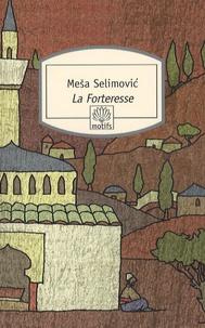 Mesa Selimovic - La Forteresse.