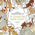 Mesdemoiselles - Le petit livre de coloriage : à chacun son chat.