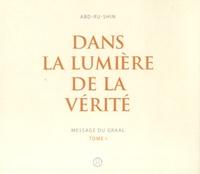 Abd-ru-shin - Dans la lumière de la vérité - Tome 1, Message du Graal. 1 CD audio MP3