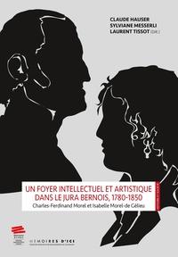 Messe Hauser claude et Sylviane Messerli - Un foyer intellectuel et artistique dans le jura bernois, 1780-1850. charles-ferdinand morel et isab - Charles-Ferdinand Morel et Isabelle Morel-de Gélieu.