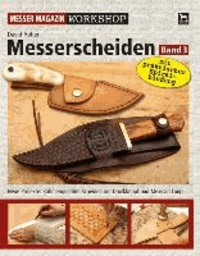 Messerscheiden Band 3 - Neue Projekte: Rahmengenähte Scheiden mit Druckknopf und Mexican Loop.