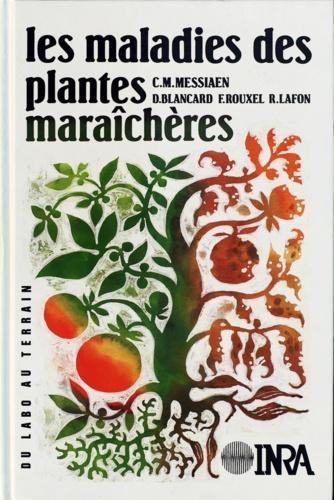 Les maladies des plantes maraîchères 3e édition