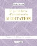Messin - Le petit livre d'initiation à la MEDITATION.