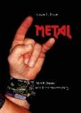 Metal - Musik, Szene und Lebenseinstellung.