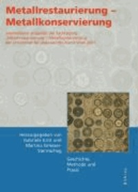 Metallrestaurierung - Metallkonservierung - Geschichte, Methode und Praxis.