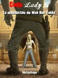 Metantropo - La malédiction de Wak Han Tanka - Code Lady G - Tome 4.
