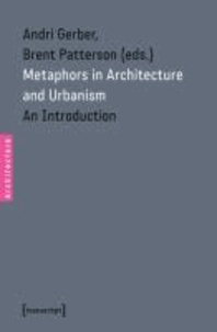 Metaphors in Architecture and Urbanism - An Introduction.