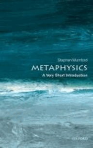 Metaphysics: A Very Short Introduction.