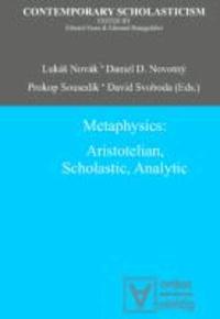 Metaphysics: Aristotelian, Scholastic, Analytic.