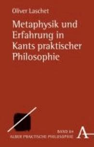 Metaphysik und Erfahrung in Kants praktischer Philosophie.