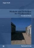 Methode und Techniken der Psychoanalyse - Versuche zur Praxis.
