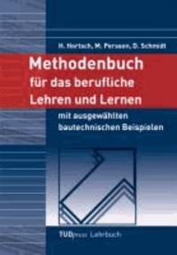 Methodenbuch für das berufliche Lehren und Lernen - mit ausgewählten bautechnischen Beispielen.