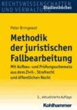 Methodik der juristischen Fallbearbeitung - Mit Aufbau- und Prüfungsschemata aus dem Zivil-, Strafrecht und öffentlichen Recht.