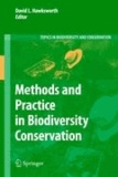 David Leslie Hawksworth - Methods and Practice in Biodiversity Conservation.