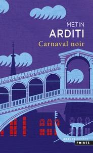 Metin Arditi - Carnaval noir.