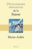 Metin Arditi - Dictionnaire amoureux de la Suisse.